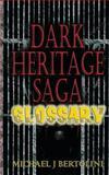 Dark Heritage Saga Glossary, Michael Bertolini, 1477504265