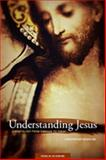 Understanding Jesus : Christology from Emmaus to Today, McMahon, Christopher, 1599824264