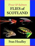Trout and Salmon Flies of Scotland, Headley, Stan, 1873674260