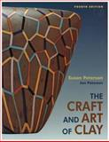 The Craft and Art of Clay, Peterson, Susan, 0131844261