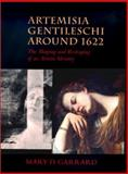 Artemisia Gentileschi Around 1622 : The Shaping and Reshaping of an Artistic Identity, Garrard, Mary D., 0520224264