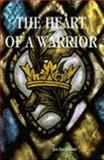 The Heart of a Warrior, Smalldone, Joe, 1411604261