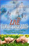 Live Your Dreams, Bethany Williams, 148114426X