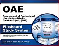 Oae Assessment of Professional Knowledge Middle Childhood (4-9) (002) Flashcard Study System : OAE Test Practice Questions and Exam Review for the Ohio Assessments for Educators, OAE Exam Secrets Test Prep Team, 1630944262