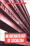 Archaeology of Socialism 9781859734261