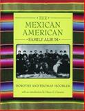 The Mexican American Family Album, Dorothy Hoobler and Thomas Hoobler, 019512426X