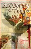 Sex, Botany, and Empire : The Story of Carl Linnaeus and Joseph Banks, Fara, Patricia, 0231134266