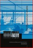 The Organizational Complex : Architecture, Media, and Corporate Space, Martin, Reinhold, 0262134268