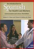 An Introduction to Spanish for Health Care Workers : Communication and Culture, Chase, Robert O. and Chase, Clarisa B. Medina de, 0300124260