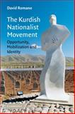 The Kurdish Nationalist Movement : Opportunity, Mobilization and Identity, Romano, David, 0521684269