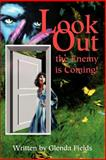 Look Out the Enemy is Coming!, Glenda Fields, 059518426X