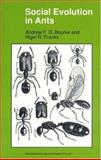Social Evolution in Ants, Bourke, Andrew F. and Franks, Nigel R., 0691044260