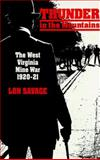 Thunder in the Mountains : The West Virginia Mine Wars 1920-21, Savage, Lon K., 0822954265