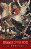 Hammer of the Gods, Friedrich Wilhelm Nietzsche, 0983884269