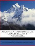 Archives Néerlandaises des Sciences Exactes et Naturelles, , 1278284265