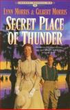 The Secret Place of Thunder, Lynn Morris and Gilbert Morris, 1556614268