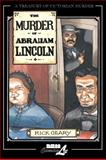 The Murder of Abraham Lincoln, Rick Geary, 1561634263