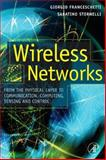 Wireless Networks : From the Physical Layer to Communication, Computing, Sensing and Control, , 0123694264