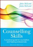 Counselling Skills : A Practical Guide for Counsellors and Helping Professionals, McLeod, John and McLeod, Julia, 0335244262