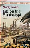 Life on the Mississippi, Mark Twain, 0486414264