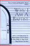 Why I Am a Baptist, Tom J. Nettles, Russell Moore, 0805424261