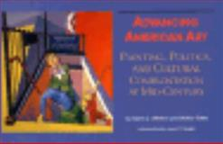 Advancing American Art : Painting, Politics, and Cultural Confrontation at Mid-Century, Littleton, Taylor and Sykes, Maltby, 0817304266
