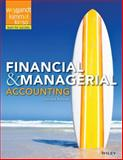Financial and Managerial Accounting, Weygandt, Jerry J. and Kimmel, Paul D., 1118334264