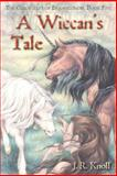 A Wiccan's Tale, the Chronicles of Brawrloxoss, Book 5, J. Knoll, 1470094266