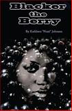 Blacker the Berry, Kathleen Nani Johnson, 1494304260