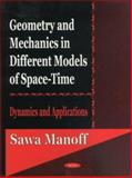 Geometry and Mechanics in Different Models of Space-Time : Dynamics and Applications, Manoff, Sawa, 1590334264