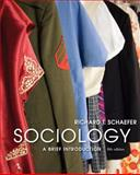 Sociology : A Brief Introduction, Schaefer, Richard T., 0073404268