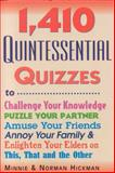 1,410 Quintessential Quizzes, Minnie Hickman and Norman Hickman, 088486426X