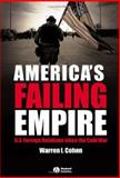 America's Failing Empire : U. S. Foreign Relations since the Cold War, Cohen, Warren I., 1405114266