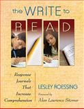 The Write to Read : Response Journals That Increase Comprehension, , 1412974267