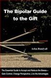 The Bipolar Guide to the Gift, Arlen Trent Rundvall, 1426904266