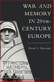 War and Memory in 20th-Century Europe, Messenger, David A., 1472514262