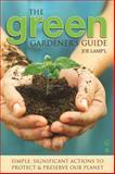 The Green Gardener's Guide, Joe Lamp'l and Robert Bowden, 1591864267