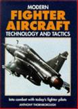 Modern Fighter Aircraft Technology and Tactics, Thomborough, Anthony, 1852604263