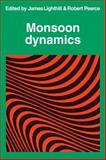 Monsoon Dynamics, Lighthill, James and Pearce, R. P., 0521104262