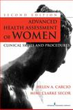 Advanced Health Assessment of Women : Clinical Skills and Procedures, Carcio, Helen and Carcio, Helen Nelson, 0826124267
