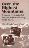 Over the Highest Mountains, Alice Resch Synnestvedt, 0964804263
