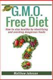 GMO Free Diet, Matthew Johnson, 1494384264