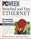 PC Week Switched and Fast Ethernet, Breyer, Robert A., 1562764268