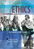 Ethics in Criminal Justice : In Search of the Truth, Souryal, Sam S., 1593454260