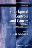 Checkpoint Controls and Cancer : Volume 1: Reviews and Model Systems, , 1617374261
