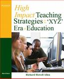 High-Impact Teaching Strategies for the 'XYZ' Era of Education, Allen, Richard Howell, 0137144261