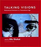 Talking Visions : Multicultural Feminism in a Transnational Age, , 0262194260