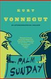 Palm Sunday, Kurt Vonnegut, 0385334265