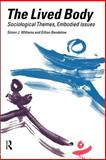 The Lived Body : Sociological Themes, Embodied Issues, Williams, Simon J. and Bendelow, Gillian, 0415194261