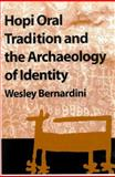 Hopi Oral Tradition and the Archaeology of Identity, Bernardini, Wesley, 0816524262